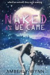 Naked As We Came - Amberly Wynn