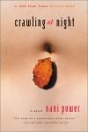Crawling at Night: A Novel - Nani Power