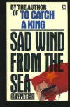 Sad Wind from the Sea - Harry (a.k.a. Jack Higgins) Patterson