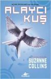 Alaycı Kuş (Açlık Oyunları, #3) - Sevinç Tezcan Yanar, Suzanne  Collins