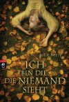 Ich bin die, die niemand sieht (German Edition) - Julie Berry, Stephanie Singh