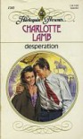Desperation (Harlequin Presents, #1202) - Charlotte Lamb