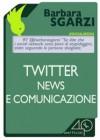 Twitter, news e comunicazione - Barbara Sgarzi