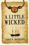 A Little Wicked - Janet R. Macreery