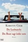 Die Laufmasche/Die Braut sagt leider nein: Zwei Romane in einem Band - Kerstin Gier