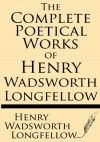 The Complete Poetical Works of Henry Wadsworth Longfellow: Cambridge Edition - Henry Wadsworth Longfellow