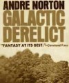 Galactic Derelict - Andre Norton