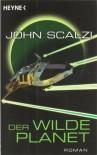 Der wilde Planet - John Scalzi, Bernhard Kempen