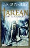 Tarean, Bd. 1: Sohn des Fluchbringers - Bernd Perplies