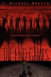 The End Games - T. Michael Martin