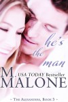 He's the Man - M. Malone