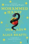 Our Lady of Alice Bhatti. Mohammed Hanif - Mohammed Hanif