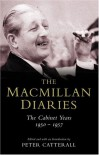The Macmillan Diaries: The Cabinet Years 1950-1957 -