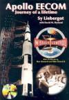 Apollo EECOM: Journey of a Lifetime: Apogee Books Space Series 31 - Sy Liebergot, David M. Harland