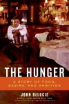 The Hunger: A Story of Food, Desire, and Ambition - John Delucie, Graydon Carter