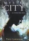 Mystic city. La ciudad del agua: 1 (ELLAS MONTENA) - THEO LAWRENCE