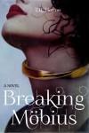 Breaking Mobius - T.R. Horne