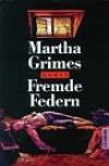 Fremde Federn - Martha Grimes