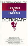 Bantam New College Spanish/English Dictionary - Edwin Bucher Williams