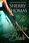 The Hidden Blade: A Prequel to My Beautiful Enemy (Heart of Blade Book 1) - Sherry Thomas
