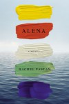 Alena: A Novel - Rachel Pastan