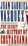 The Secret History of Costaguana - Juan Gabriel Vasquez