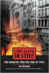 Chicago Death Trap: The Iroquois Theatre Fire Of 1903 - Nat Brandt,  Cathlyn Schallhorn (Introduction),  Perry R Duis (Introduction)