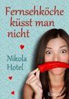 Fernsehköche küsst man nicht (Die kochende Leidenschaft) - Nikola Hotel