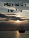 Married On the Sea - Nina Pintar