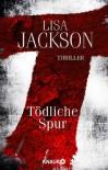 T Tödliche Spur: Thriller - Lisa Jackson