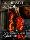 The Heart of the Rose - Kathryn Meyer Griffith,  Pamela Hopkins (Editor),  Dawne' Dominique (Illustrator)