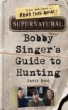 Supernatural: Bobby Singer's Guide to Hunting - David  Reed