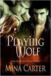 Playing Wolf - Mina Carter