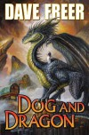 Dog and Dragon - Dave Freer