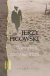 Wszystko to czego nie wiem - Jerzy Ficowski