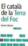 El català de la Terra del Foc - Xavier Moret