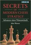 Secrets of Modern Chess Strategy - John Watson