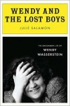 Wendy and the Lost Boys: The Uncommon Life of Wendy Wasserstein - Julie Salamon