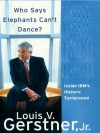 Who Says Elephants Can't Dance: Inside IBM's Historic Turnaround by Gerstner, Louis V., Jr. published by Thorndike Press Hardcover -  Louis V. Gerstner, Jr.