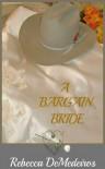 A Bargain Bride - Rebecca De Medeiros