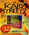 Who Will You Meet in Scary Street?: Nine Pop-Up Nightmares - Christine Tagg, Charles Fuge