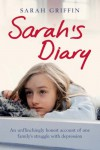 Sarah's Diary: An Unflinchingly Honest Account of One Family's Struggle with Depression - Sarah Griffin