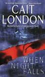 When Night Falls - Cait London