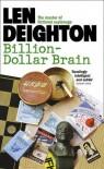 Billion-Dollar Brain  - Len Deighton