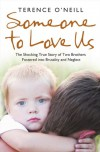 Someone to Love Us: The shocking true story of two brothers fostered into brutality and neglect - Terence O'Neill