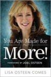 You Are Made for More!: How to Become All You Were Created to Be - Lisa Osteen Comes, Joel Osteen