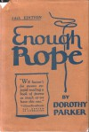 Enough Rope - Dorothy Parker