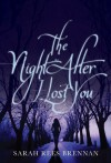The Night After I Lost You - Sarah Rees Brennan