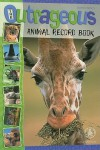 The Outrageous Animal Record Book - Joanne Mattern