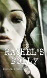 Rachel's Folly - Monica Bruno